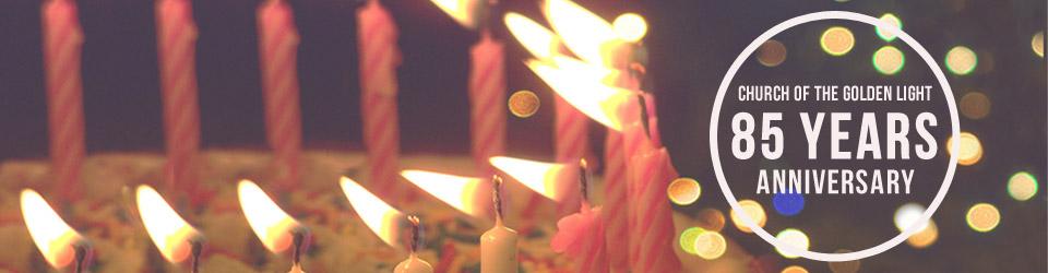 Golden Light Church 85 Year Anniversary